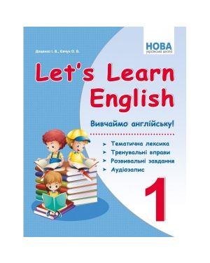 НУШ. Let`s Learn English Вивчаємо англійську! 1 кл.